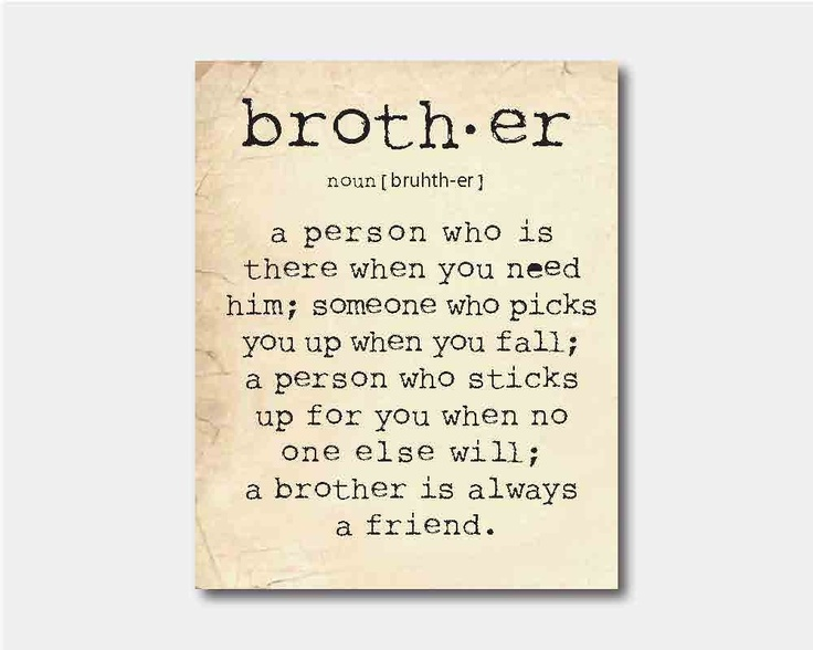 Quotes About Your Brother 155 Quotes