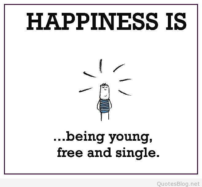 Quotes about Happiness being single (30 quotes)