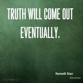Quotes About Truth Will Come Out 27 Quotes