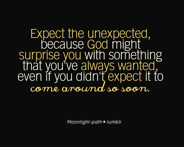 Quotes About Unexpected Message 12 Quotes