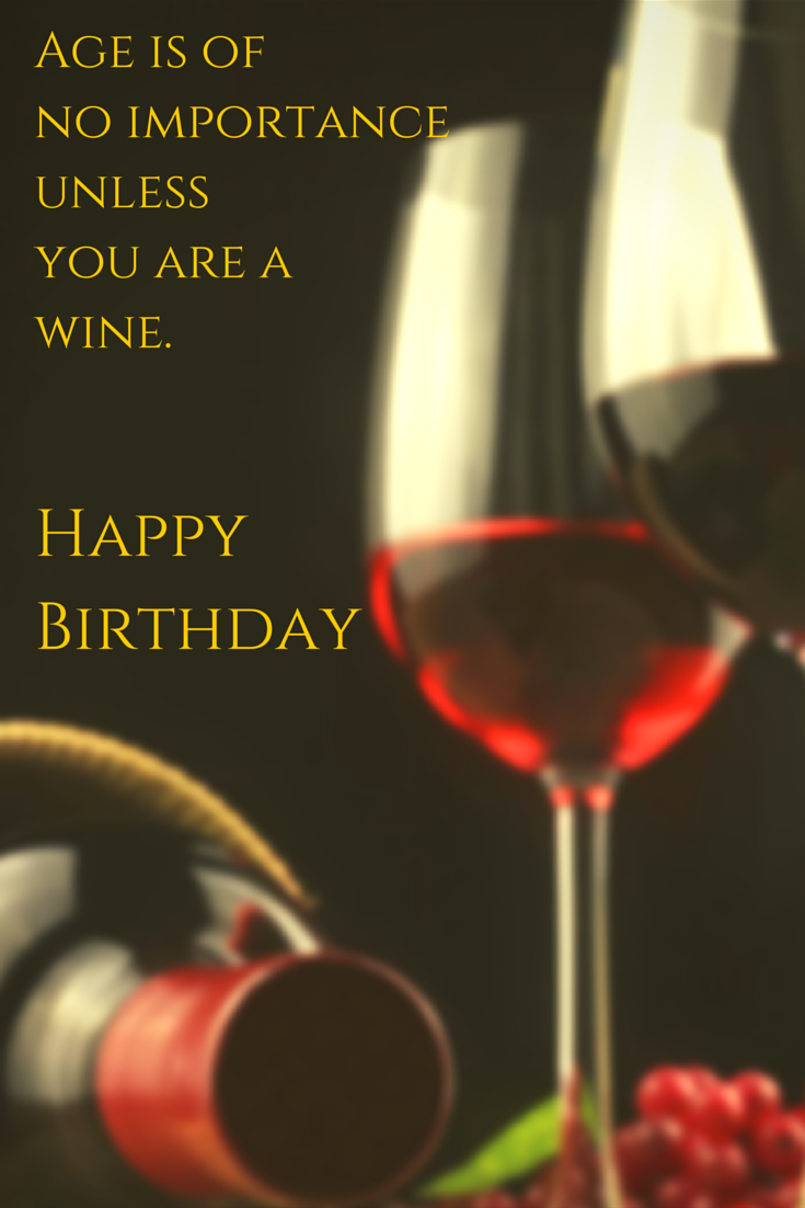Quotes About Birthday And Wine 21 Quotes