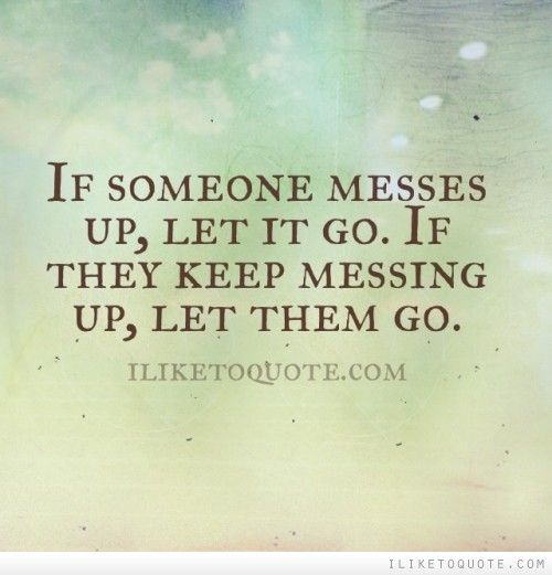 Quotes about Messing Up (64 quotes)