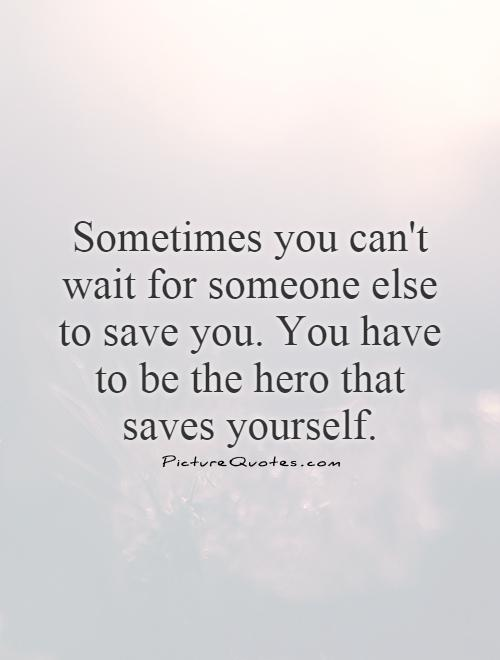 Quotes about Save Me (239 quotes)