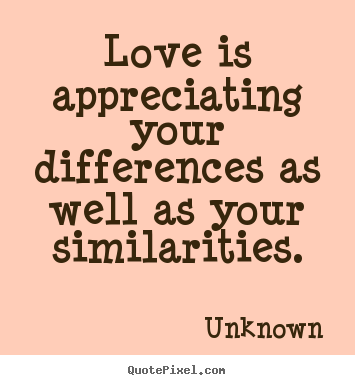 Quotes About Appreciating Differences 24 Quotes