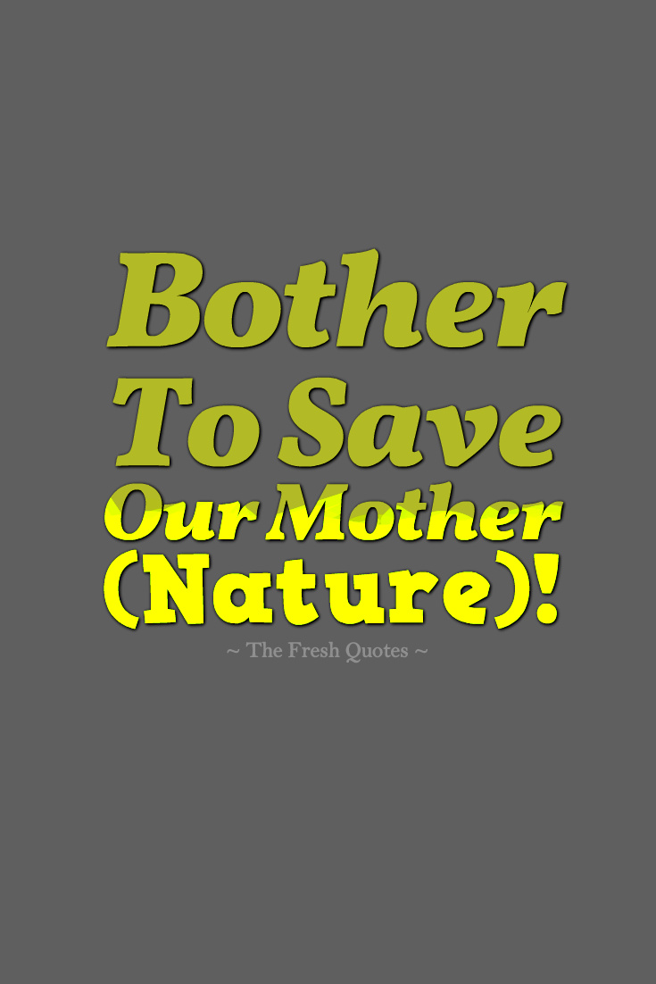 Quotes about Saving nature 34 quotes