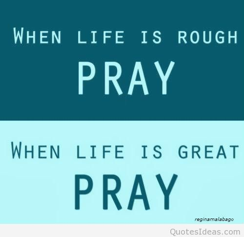 Quotes about When to pray (197 quotes)