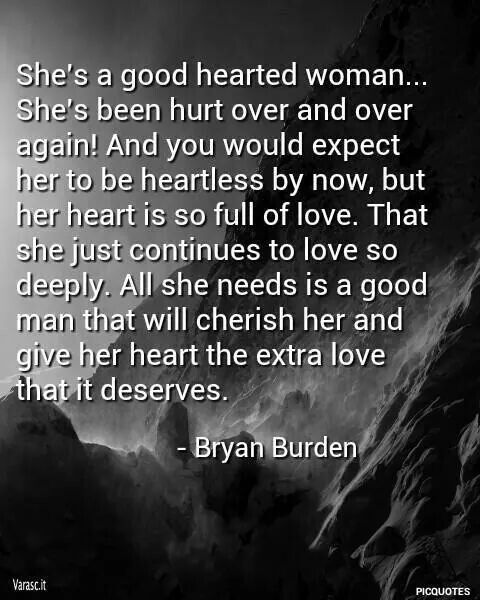 Good Men Quotes And Sayings: Quotes About Good Hearted Woman (14 Quotes