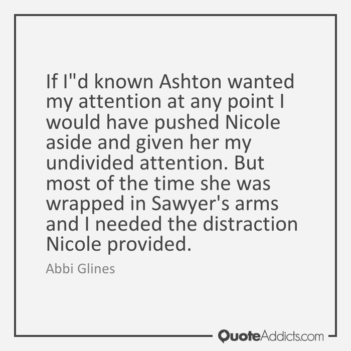 Quotes about Needing more attention 31 quotes
