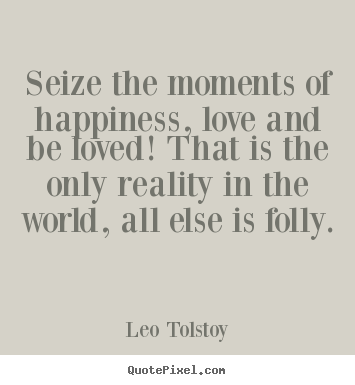 Quotes About Moment Of Happiness 105 Quotes