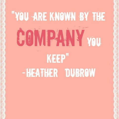 Quotes About Company You Keep 68 Quotes