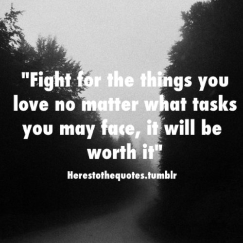 Free Download Quotes About Fighting For Someone You Love