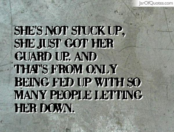 Quotes About Stuck Up 73 Quotes