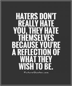 Quotes About Being Hated 96 Quotes