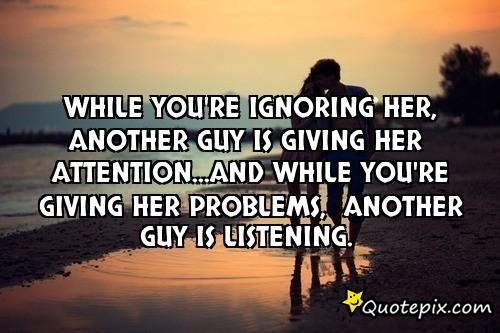 Quotes About Ignoring A Guy 23 Quotes