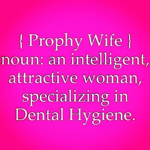 Quotes about Dental Hygienists (17 quotes)