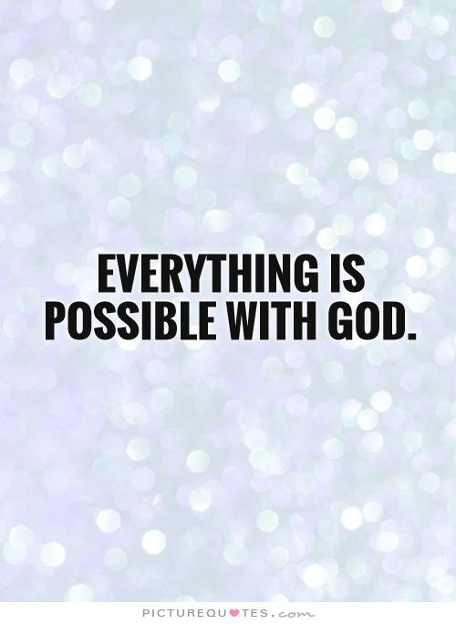 Quotes About Possible For God 75 Quotes
