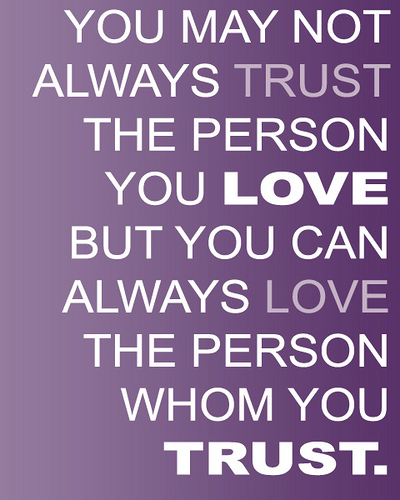 Quotes About Trust Love And Friendship 60 Quotes New Quotes On Trust And Love