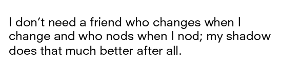 Quotes About Needing Better Friends 19 Quotes