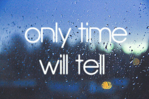 Quotes About Time Will Tell 63 Quotes