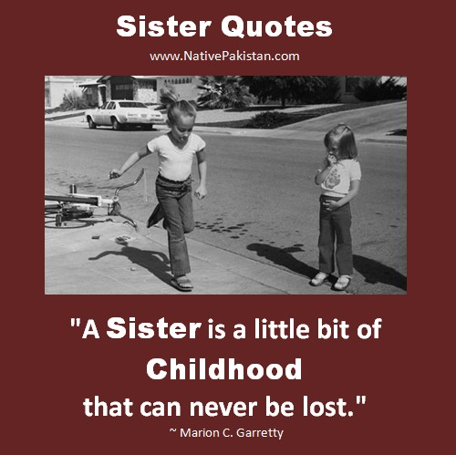 Quotes About Childhood With Sister 22 Quotes