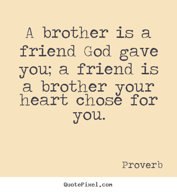 Quotes About Your Brother 60 Quotes Custom Quotes About Loving Your Brother
