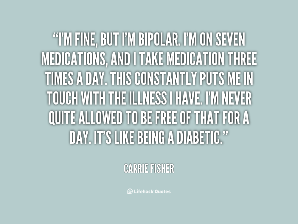 Quotes about Bipolar personality (26 quotes)