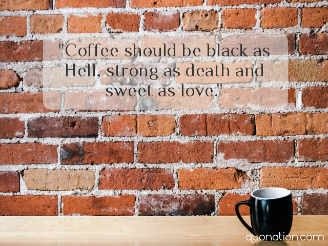 Quotes about Black Coffee 64 quotes