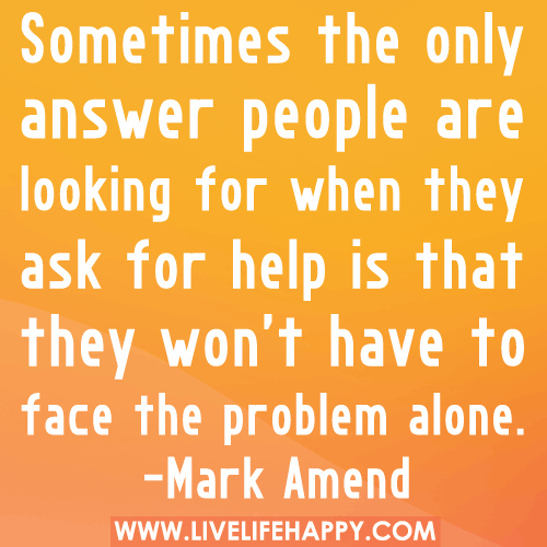 Quotes About Asking Help 66 Quotes