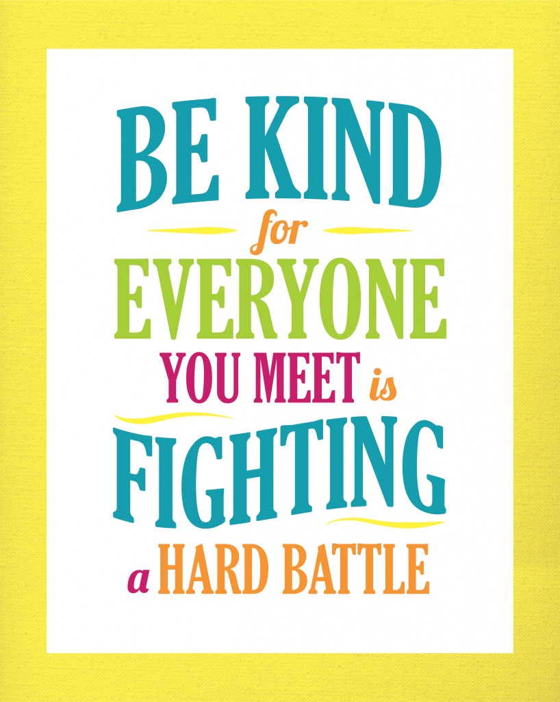 Quotes about Being kind to everyone 55 quotes