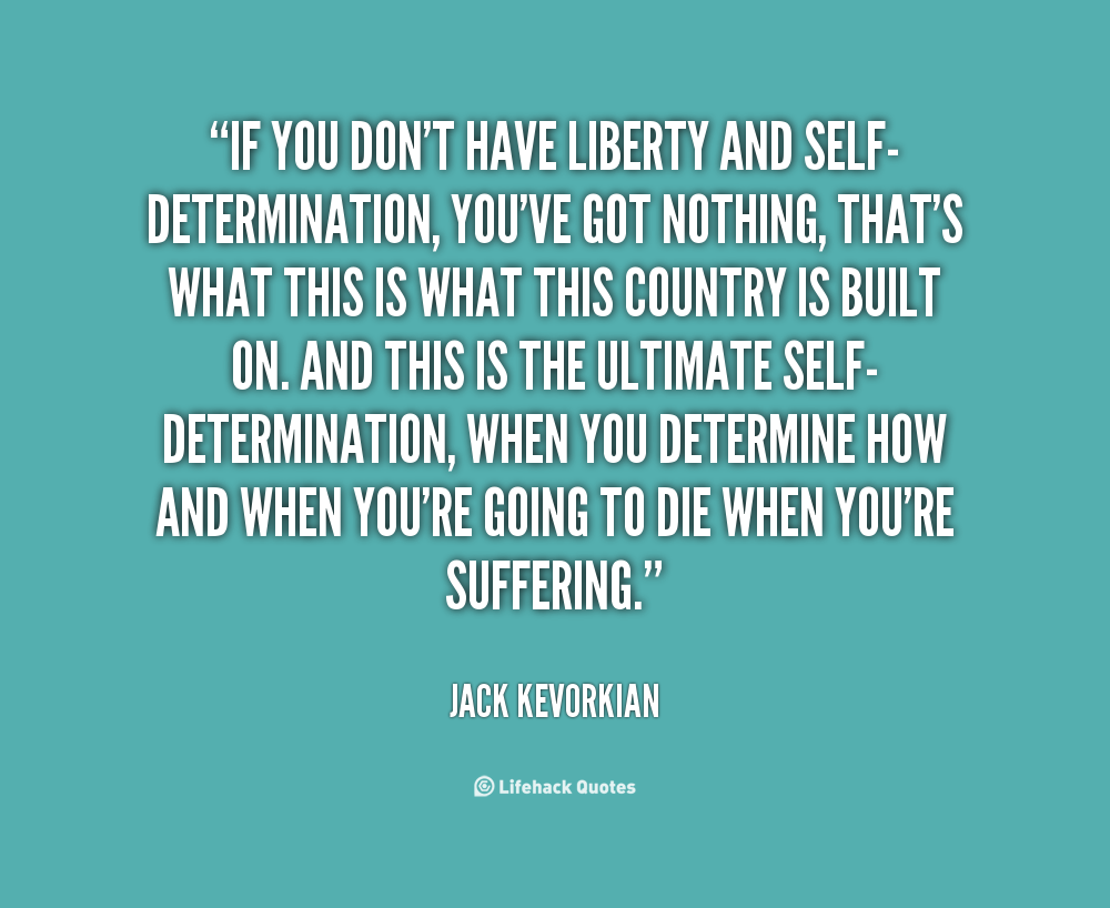 Jack Kevorkian Quotes Quotes About Selfdetermination 95 Quotes