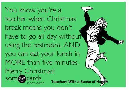 Teachers Funny Christmas Break Quotes