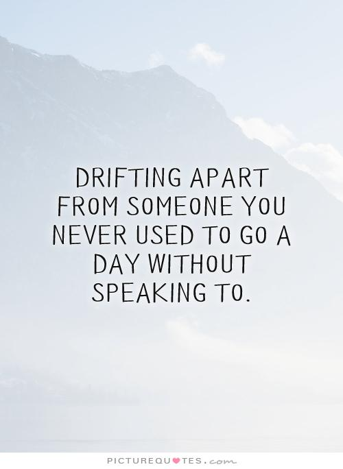 quotes about drift apart quotes