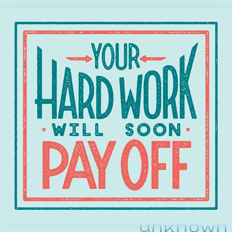 quotes about hard work pays quotes