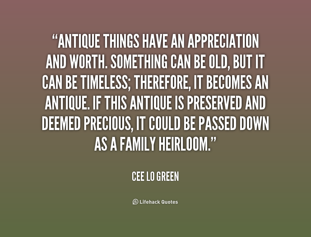 quotes about appreciating old things quotes