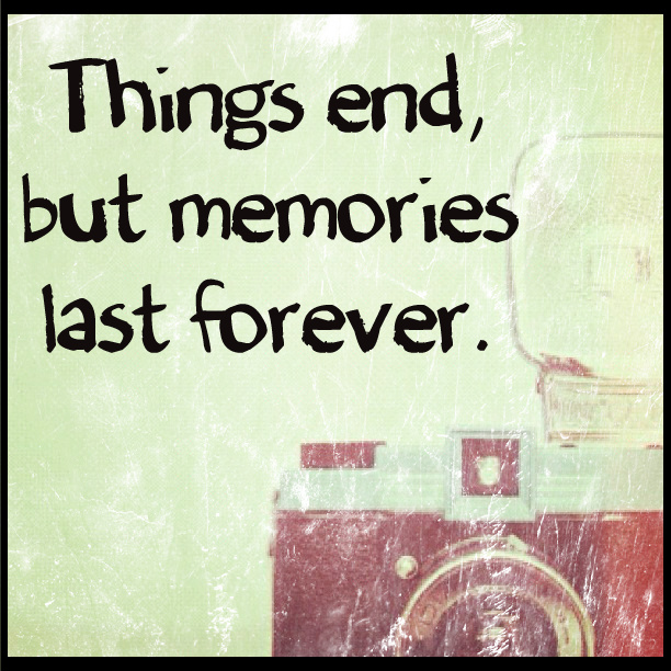 Quotes About Last Memory 47 Quotes