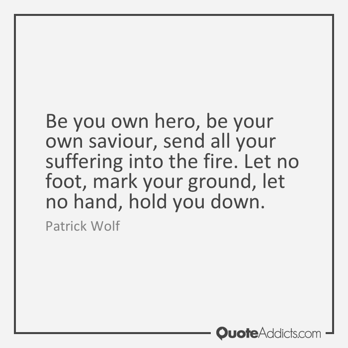 Quotes About Own Hero 92