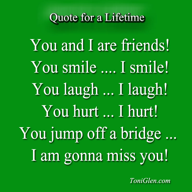 Quotes about Friendship missing (24 quotes)