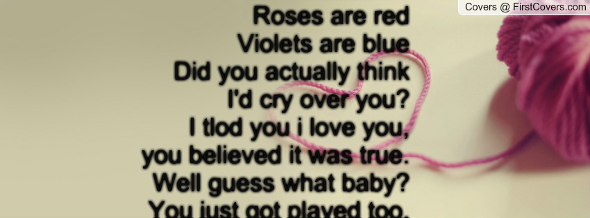 Quotes about Roses Are Red Violets Are Blue (50 quotes)