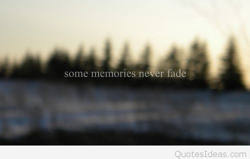 quotes about memories fade quotes