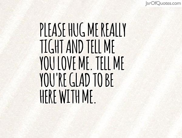 Quotes About Tell Me You Love Me 74 Quotes