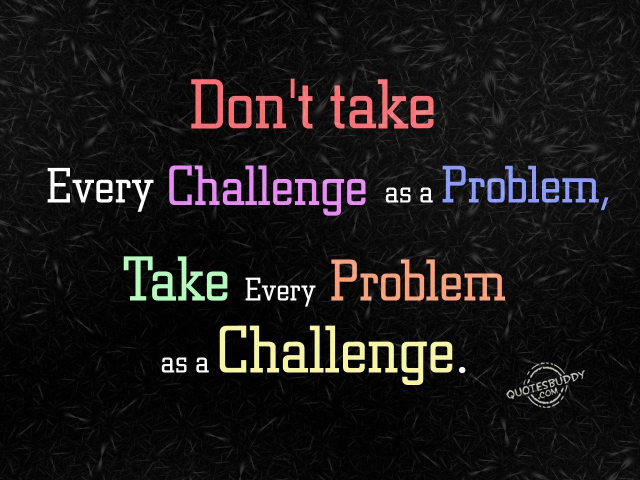 Quotes about Challenges (937 quotes)
