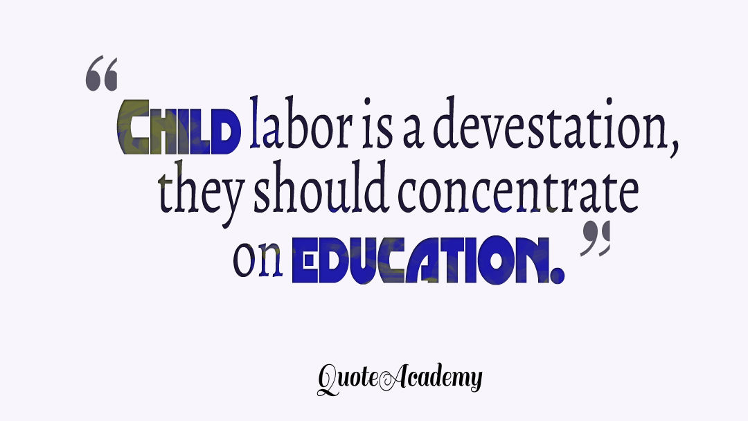 short essay on stop child labour Child labour is violation of human rights and is considered to be a 'necessary evil' in any country in the whole world it hampers their normal and natural physical, mental, spritual, intellectual, emotional, moral and social development.