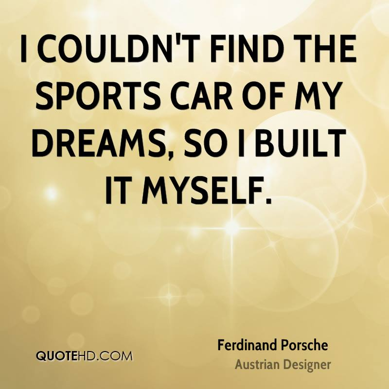 Quotes About My Dream Car (28 Quotes