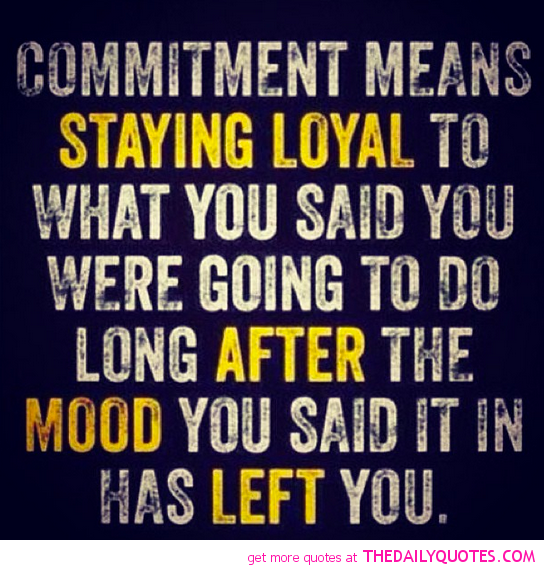 Quotes about Commitment (561 quotes)