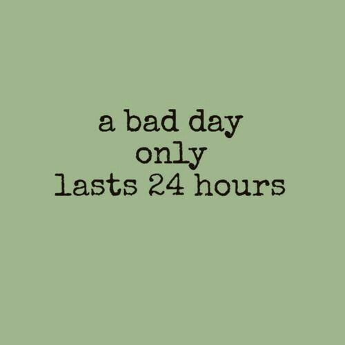 Quotes about Bad Day 272 quotes