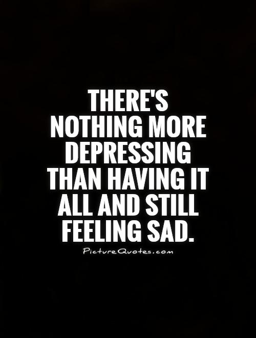 Quotes about Feeling down and depressed (16 quotes)