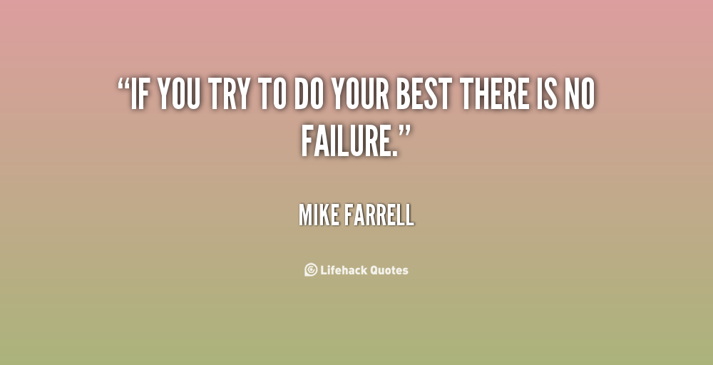 Quotes About Try Your Best 106 Quotes