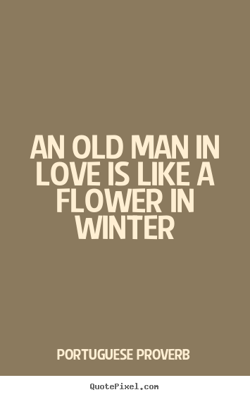 Quotes About Old Man 586 Quotes