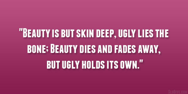 beauty is more than skin deep essay