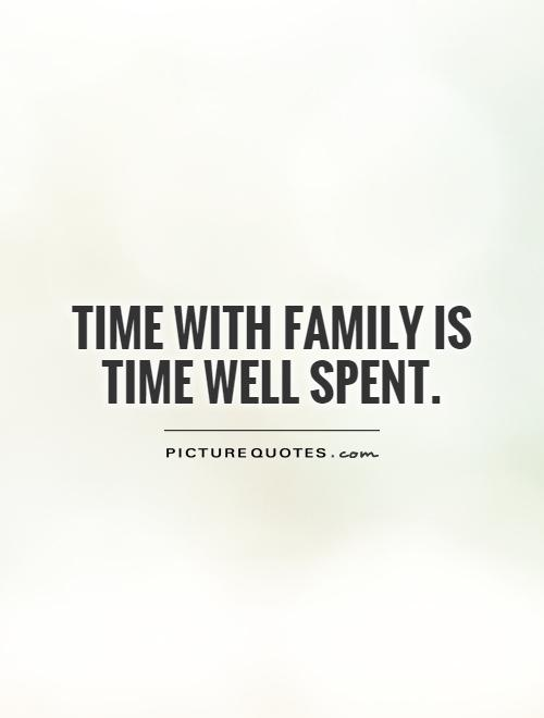 Quotes about Time well spent 65 quotes